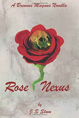 Rose Nexus: A Magnus Brennus Novella