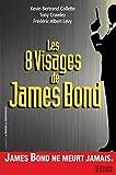 Les 8 visages de James Bond (Le monde en mouvement) (French Edition)