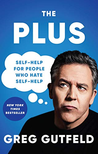 Compare Textbook Prices for The Plus: Self-Help for People Who Hate Self-Help  ISBN 9781982149918 by Gutfeld, Greg