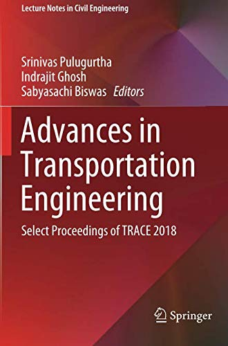 Advances in Transportation Engineering: Select Proceedings of TRACE 2018 (Lecture Notes in Civil Engineering)