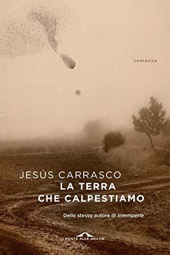 La terra che calpestiamo (Italian Edition)