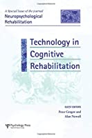 Technology in Cognitive Rehabilitation (Special Issues of Neuropsychological Rehabilitation)