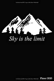 Planer 2020: Kalender 2020 Sky is the Limit | Planer mit Jahres-, Monats- und Wochenübersicht | Für Notizen, To-Dos und viels mehr |104 Seiten | Format ca. A5 | (German Edition)