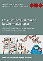 Les crises, accélérateur de la cybermalveillance: Enseignements pratiques tirés de la crise sanitaire de 2020 - Regards croisés d'experts