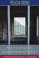 Penitentiaries and Reformatories (Esprios Classics)