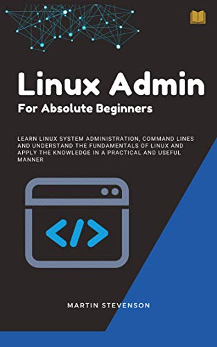Linux Admin for Absolute Beginners Kindle Edition