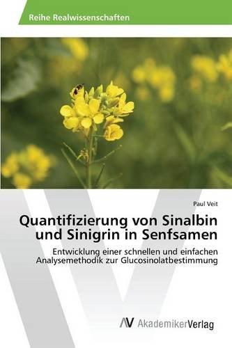 Quantifizierung von Sinalbin und Sinigrin in Senfsamen: Entwicklung einer schnellen und einfachen Analysemethodik zur Glucosinolatbestimmung