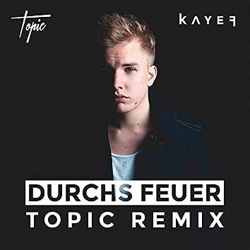 Durchs Feuer (Topic Remix)