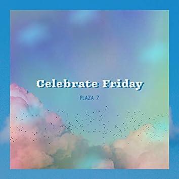 Celebrate Friday