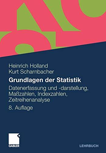 Grundlagen der Statistik: Datenerfassung und -Darstellung, Maßzahlen, Indexzahlen, Zeitreihenanalyse (German Edition)