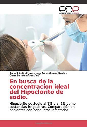 En busca de la concentracion ideal del Hipoclorito de sodio.: Hipoclorito de Sodio al 1% y al 2% como sustancias irrigadoras. Comparación en pacientes con conductos infectados.
