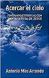 Acercar el cielo: Itinerario espiritual con Santa Teresa de Jesús: 166 (El Pozo de Siquem)