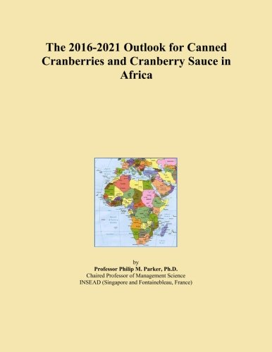 The 2016-2021 Outlook for Canned Cranberries and Cranberry Sauce in Africa