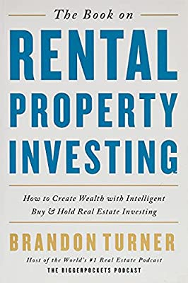 The Book on Rental Property Investing: How to Create Wealth and Passive Income Through Intelligent Buy & Hold Real Estate Investing! (BiggerPockets Rental Kit)