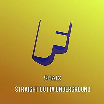 Straight Outta Underground