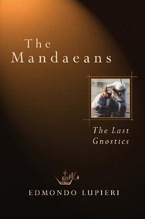 [The Mandaeans: The Last Gnostics] [By: Lupieri, Edmondo F.] [January, 1999]
