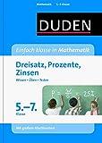 Duden - Einfach klasse in Mathematik - Dreisatz, Prozente, Zinsen 5.-7. Klasse: Wissen - Üben -Testen