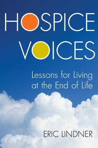 Hospice Voices: Lessons for Living at the End of Life (English Edition)