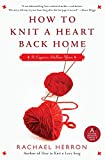 Image of How to Knit a Heart Back Home: A Cypress Hollow Yarn Book 2 (A Cypress Hollow Yarn Novel, 2)