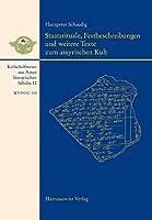 Staatsrituale, Festbeschreibungen Und Weitere Texte Zum Assyrischen Kult: Keilschrifttexte Aus Assur Literarischen Inhalts 12 (Wissenschaftliche Veroffentlichungen Der Deutschen Orient-Ge)