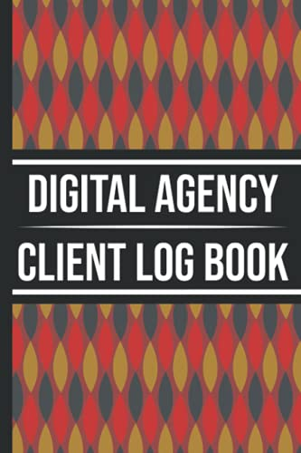 Digital Agency Client Log Book: Customer Appointment Management System and Tracker | Perfect for Freelancers and Digital Marketing