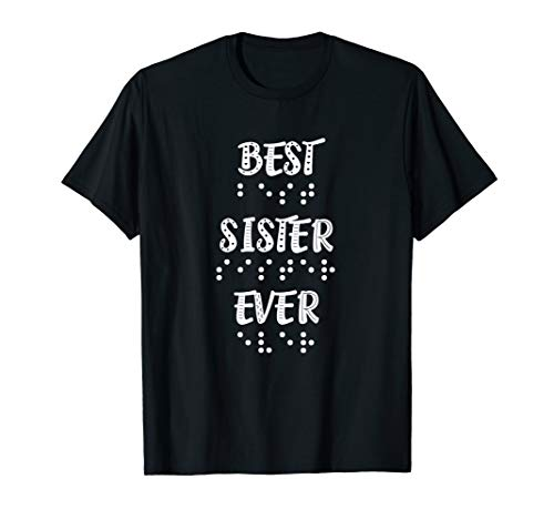 Best Sister Ever In Braille Dots Women Girls T-Shirt