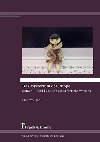 Das Mysterium der Puppe: Semantik und Funktion eines Zwischenwesens