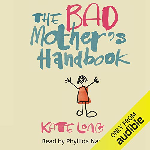The Bad Mother's Handbook audiobook cover art