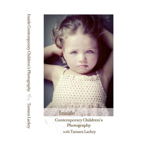 Tamara Lackey Workshop on DVD: Inside Contemporary Children's Photography with