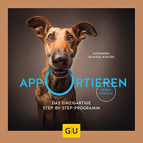 Apportieren: Das einzigartige Step-by-Step-Programm. Genial einfach! (GU Tier...