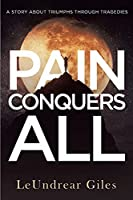 Pain Conquers All