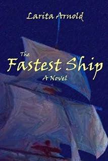 The Fastest Ship: A Novel