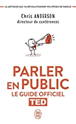 Parler en public - TED, le guide officiel de Chris Anderson