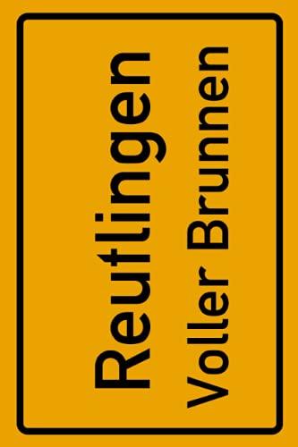 Reutlingen Voller Brunnen: Deine Stadt, deine Region, deine Heimat! | Notizbuch DIN A5 karierte 120 Seiten Geschenk