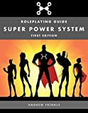 Super Power System: Roleplaying Guide
