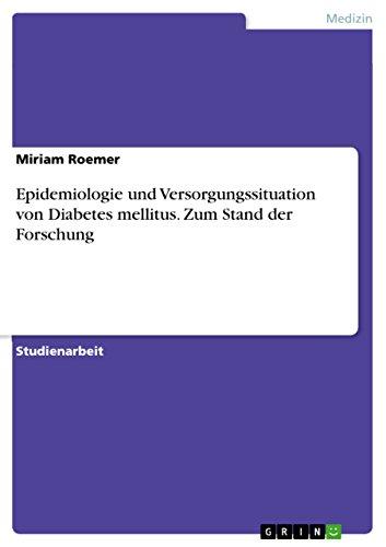 Epidemiologie und Versorgungssituation von Diabetes mellitus. Zum Stand der Forschung (German Edition)