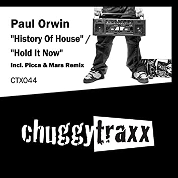 History of House / Hold It Now