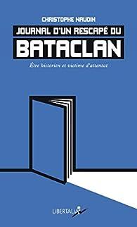 Journal d'un rescapé du Bataclan : Etre historien et victime d'attentat par Christophe Naudin