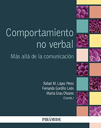 Comportamiento no verbal: Más allá de la comunicación y el lenguaje (Psicología)