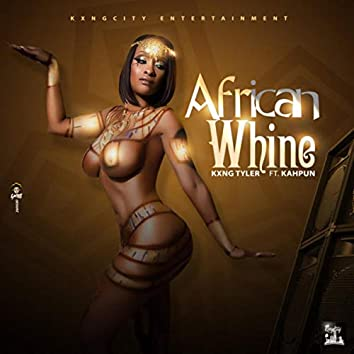African Whine (feat. Kahpun)