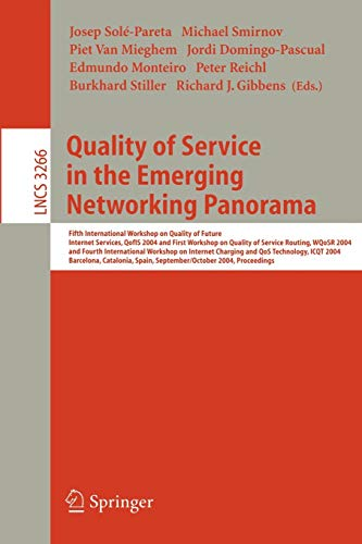 Quality of Service in the Emerging Networking Panorama: 5th International Workshop on Quality of Future Internet Services, QofIS 2004, and WQoSR 2004 ... Notes in Computer Science, 3266, Band 3266)