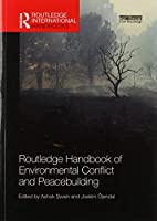 Routledge Handbook of Environmental Conflict and Peacebuilding (Routledge International Handbooks)