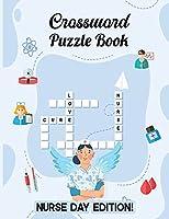 Crossword Puzzle Book: Nurse Day Edition