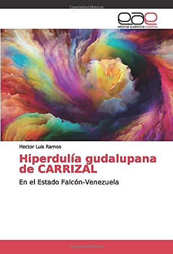 Hiperdulía gudalupana de CARRIZAL: En el Estado Falcón-Venezuela