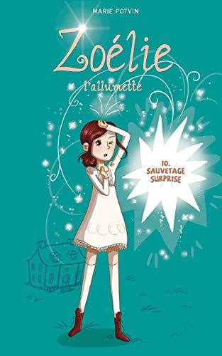 Zoelie Tome 10 Sauvetage Surprise Zoelie L Allumette French Edition Ebook Potvin Marie Amazon Ca Boutique Kindle