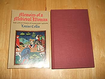 Hardcover Memoirs of a Medieval Woman: The Life & Times of Margery Kempe Book