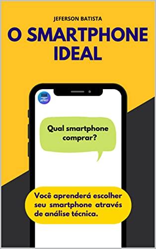 Smartphone Ideal: Um guia para a compra certa (Portuguese Edition)