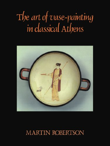 The Art of Vase-Painting in Classical Athens
