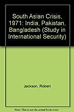 South Asian crisis: India, Pakistan, Bangla Desh (Studies in international security : 17)