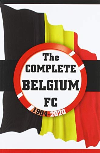 The Complete Belgium FC 1904-2020